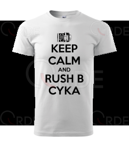 "Koszulka ""Keep Calm and RUSH B CYKA"""