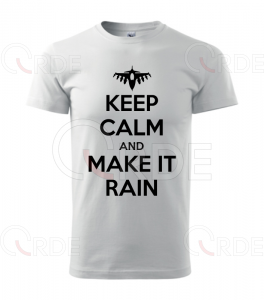 "Koszulka ""Keep Calm and Make it Rain"""