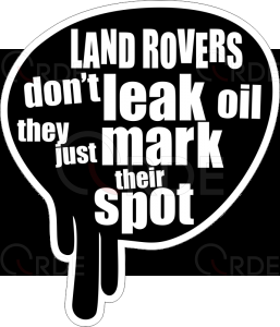 "Naklejka drukowana ""Land Rovers don't leak oil..."""