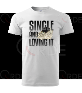 "Koszulka ""Single and Loving it"""