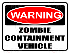 "Naklejka drukowana ""Warning! Zombie Containment Vehicle"""
