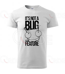 "Koszulka ""It's not a bug. It's a feature"""