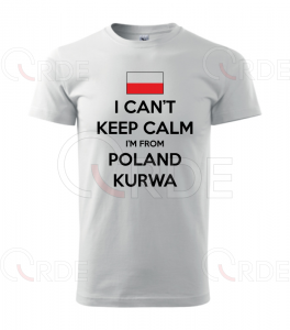 "Koszulka ""I can't keep calm. I'm from Poland"""