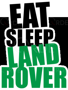 "Naklejka drukowana ""Eat, Sleep, Land Rover"""